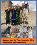Evidence from the Field: Community Driven Development in Rural Balochistan